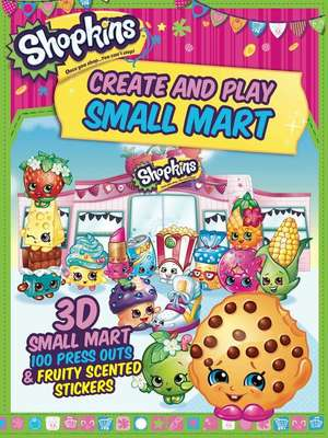 Shopkins Create and Play Small Mart de Little Bee Books