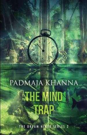 The Mind Trap de Padmaja Khanna