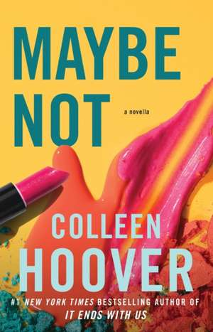 Maybe Not de Colleen Hoover