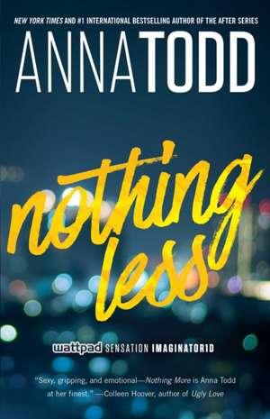 Nothing Less de Anna Todd