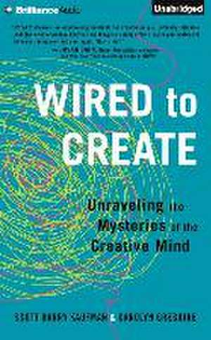 Wired to Create:  Unraveling the Mysteries of the Creative Mind de Scott Barry Kaufman