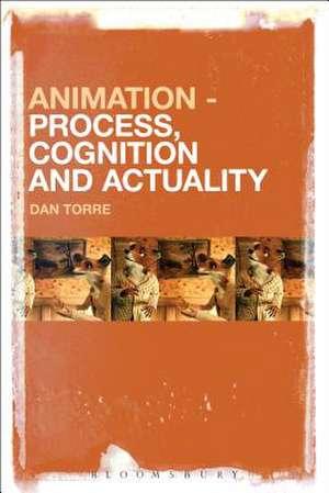 Animation – Process, Cognition and Actuality de Dr Dan Torre