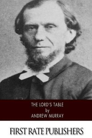 The Lord's Table de Andrew Murray