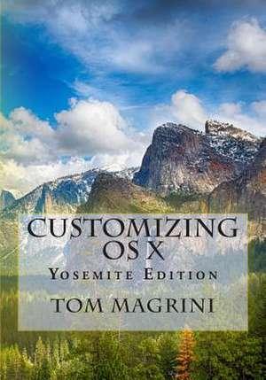 Customizing OS X - Yosemite Edition de Tom Magrini
