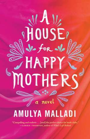 A House for Happy Mothers de Amulya Malladi