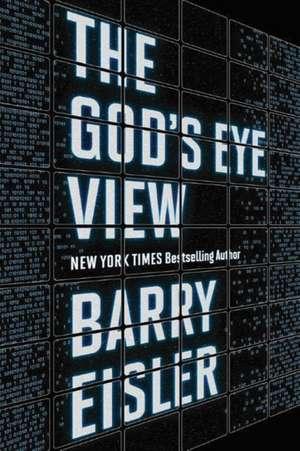 The God's Eye View de Barry Eisler