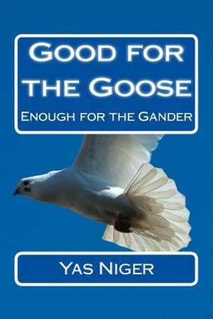 Good for the Goose de Yas Niger