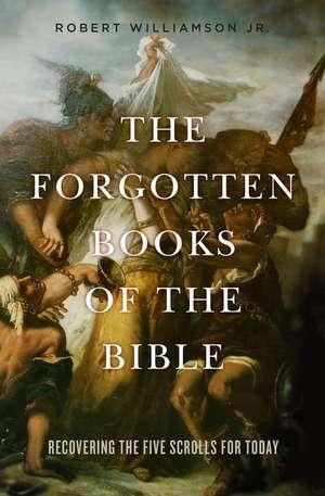 The Forgotten Books of the Bible de Robert Williamson