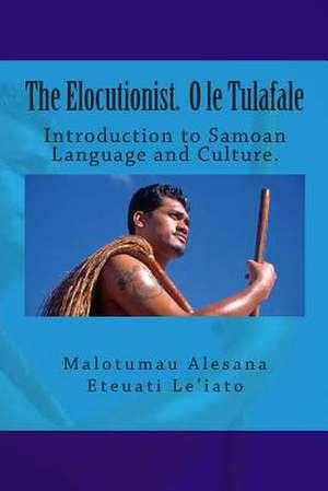 The Elocutionist O Le Tulafale de MR Malotumau Alesana Eteuati Leiato Sr