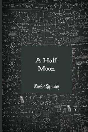 A Half Moon de Nawzat Shamdin