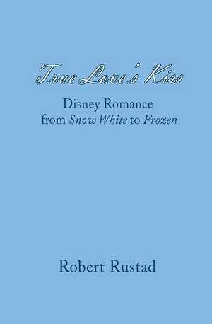 True Love's Kiss de Robert Rustad