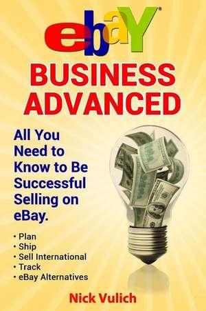 Ebay Business Advanced de Nick Vulich