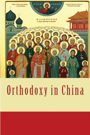Orthodoxy in China de Victor Selivanovsky