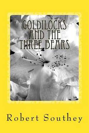 Goldilocks and the Three Bears de Robert Southey