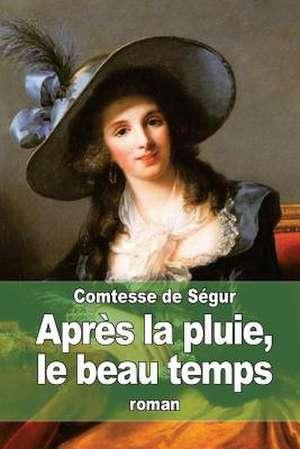 Apres La Pluie, Le Beau Temps de La Comtesse De Segur