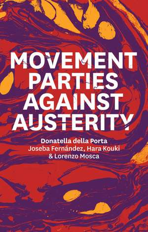 Movement Parties Against Austerity de Donatella Della Porta