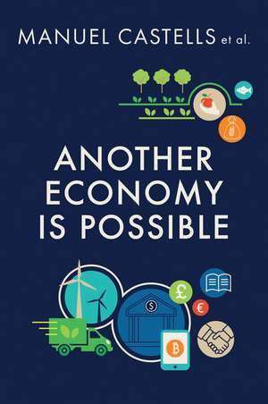 Another Economy is Possible: Culture and Economy in a Time of Crisis de Manuel Castells