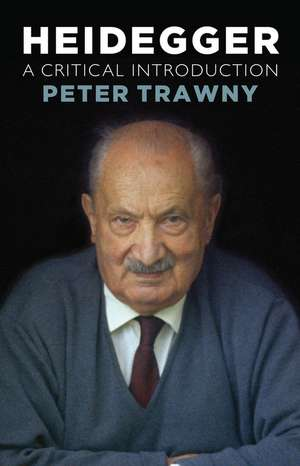 Heidegger: A Critical Introduction de Peter Trawny