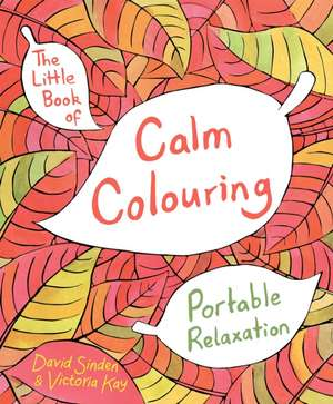 The Little Book of Calm Colouring imagine