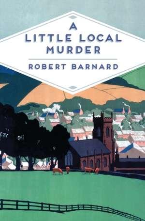 A Little Local Murder de Robert Barnard