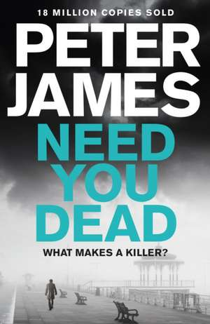 Need You Dead de Peter James