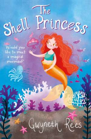 The Shell Princess de Gwyneth Rees