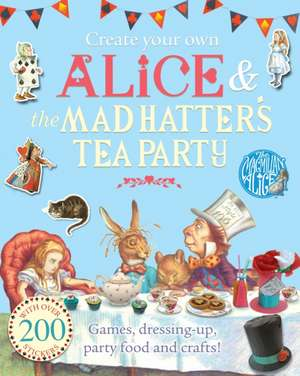 Create Your Own Alice and the Mad Hatter's Tea Party
