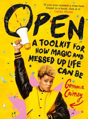 Open: A Toolkit for How Magic and Messed Up Life Can Be de Gemma Cairney