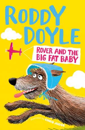 Rover and the Big Fat Baby de Roddy Doyle