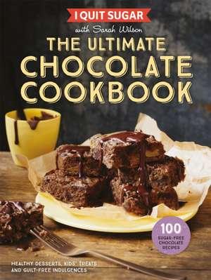 Wilson, S: I Quit Sugar The Ultimate Chocolate Cookbook imagine