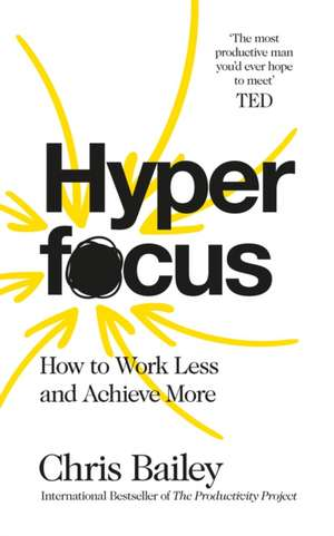 Hyperfocus de Chris Bailey