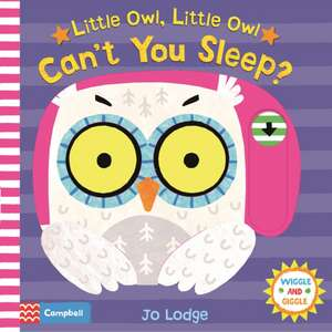 Little Owl, Little Owl Can't You Sleep?
