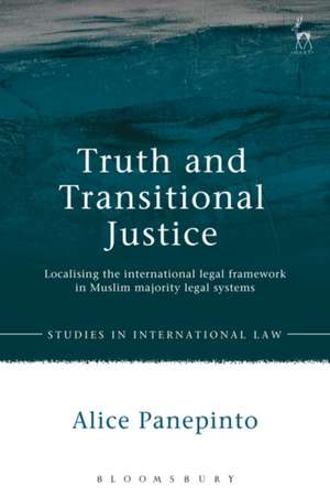 Truth and Transitional Justice: Localising the international legal framework in Muslim majority legal systems de Alice Panepinto