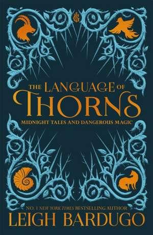 Language of Thorns de Leigh Bardugo