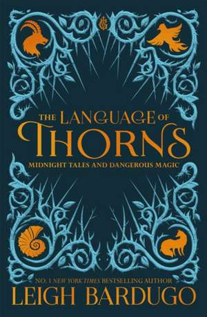The Language of Thorns de Leigh Bardugo