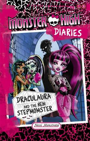 Monster High Diaries: Draculaura and the New Stepmomster de Nessi Monstrata