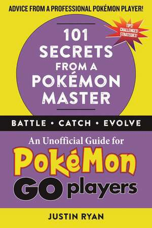 101 Secrets from a Pokémon Master de Justin Ryan