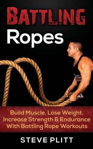 Battling Ropes de Steve Plitt