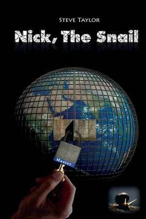 Nick, the Snail de Steve Taylor