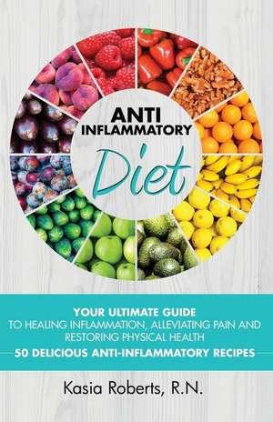 Anti-Inflammatory Diet de Kasia Roberts Rn