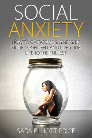 Social Anxiety de Sara Elliott Price