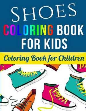 Shoes Coloring Book for Kids de Spudtc Publishing Ltd