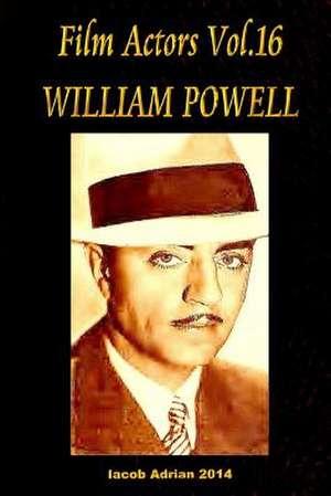 Film Actors Vol.16 William Powell de Iacob Adrian