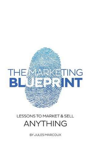 The Marketing Blueprint de Jules Marcoux