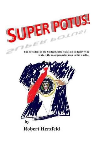 Super Potus! de Robert Herzfeld
