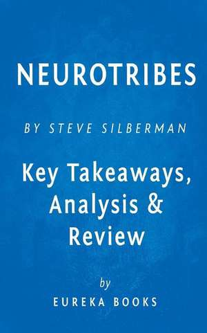 Neurotribes: Key Takeaways, Analysis & Review de Eureka Books