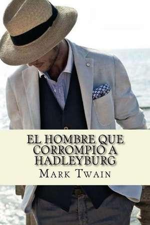 El Hombre Que Corrompio a Hadleyburg de Mark Twain