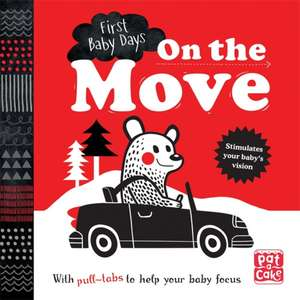 Pat-a-Cake: First Baby Days: On the Move de Pat-a-Cake