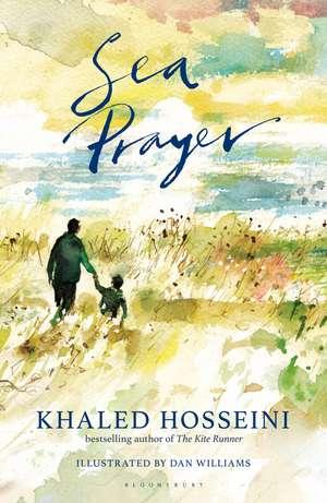 Sea Prayer: The Sunday Times and New York Times Bestseller de Khaled Hosseini