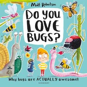 Do You Love Bugs?: The creepiest, crawliest book in the world de Matt Robertson